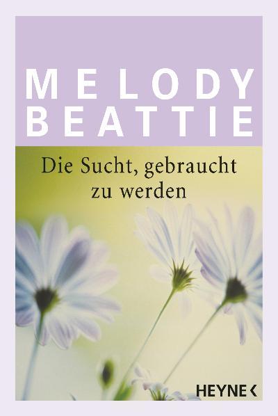 Die Sucht gebraucht zu werden - Melody Beattie