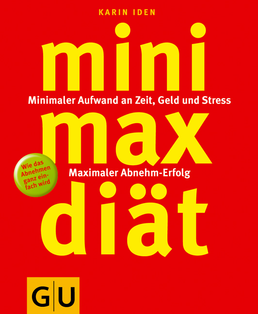 Mini-Max-Diät: Minimaler Aufwand an Zeit, Geld ...