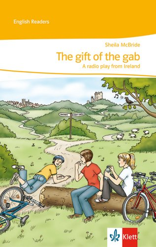 The gift of the gab: A radio play from Ireland. Lektüren Englisch - Sheila McBride