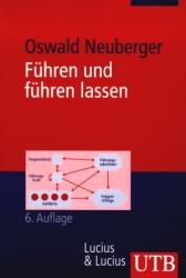 Führen und führen lassen: Ansätze, Ergebnisse und Kritik der Führungsforschung (Uni-Taschenbücher M) - Oswald Neuberger