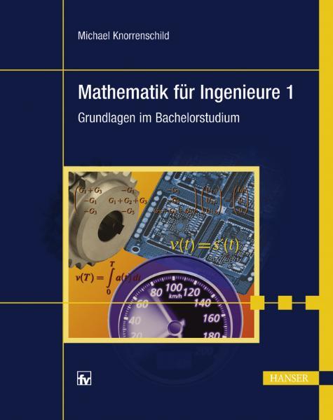 Mathematik für Ingenieure 1. Grundlagen im Bach...