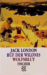 Der Ruf der Wildnis / Wolfsblut. - Jack London