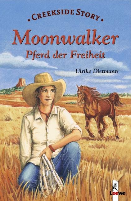 Moonwalker - Pferd der Freiheit: Creekside Stor...