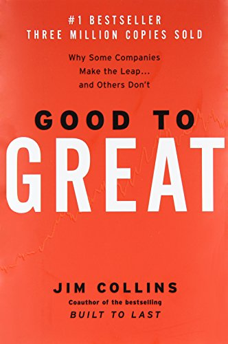 Good to Great: Why Some Companies Make the Leap...And Others Don´t - Jim Collins