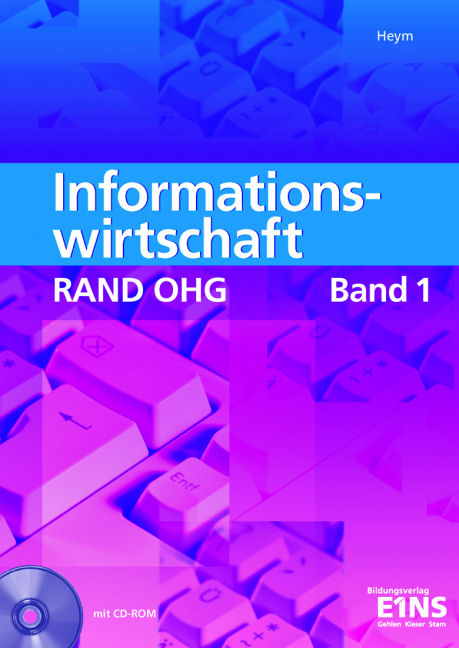 Informationswirtschaft 1 RAND OHG: Arbeitsbuch - R. Heym