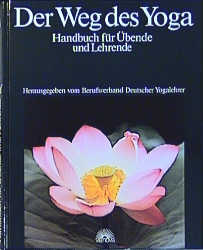 Der Weg des Yoga. Handbuch für Übende und Lehrende - Berufsverband Deutscher Yogalehrer (Hrsg.)
