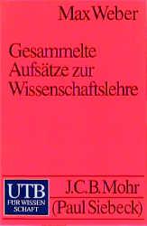 Gesammelte Aufsätze zur Wissenschaftslehre - Max Weber