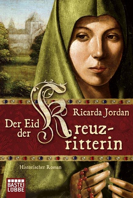 Der Eid der Kreuzritterin - Ricarda Jordan