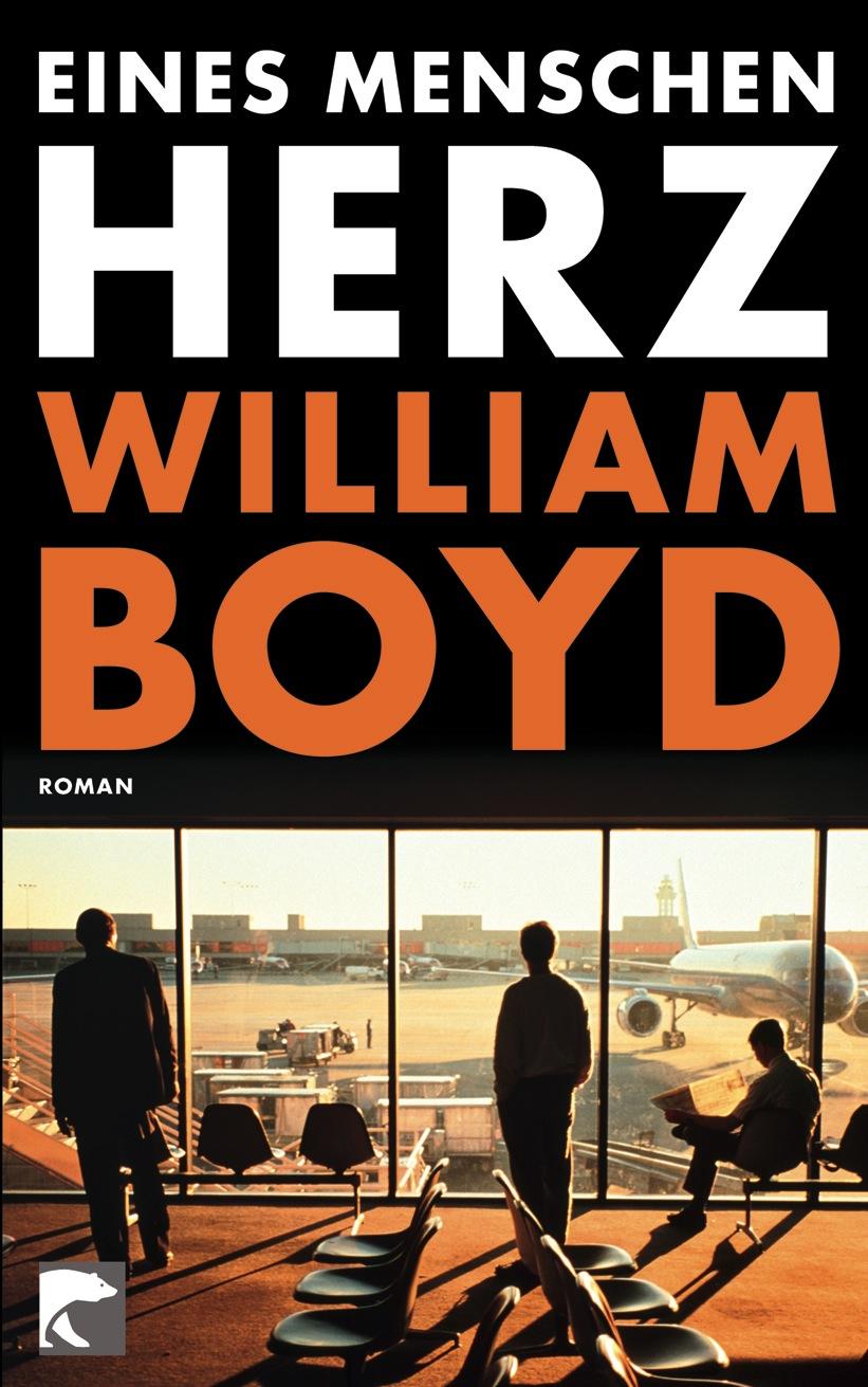 Eines Menschen Herz - William Boyd