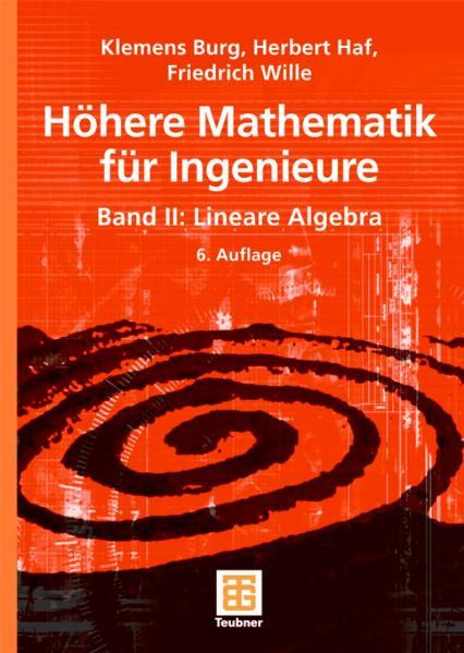 Höhere Mathematik für Ingenieure 2: Lineare Alg...