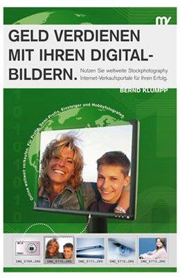 Geld verdienen mit Ihren Digitalbildern - Bernd...