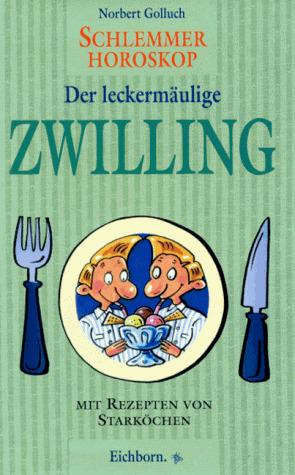 Schlemmer-Horoskop, Der leckermäulige Zwilling ...