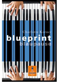 Blueprint Blaupause - Charlotte Kerner gebraucht kaufen