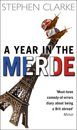 A Year in the Merde. - Stephen Clarke