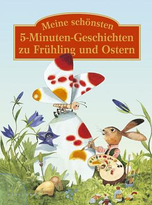 Meine schönsten 5-Minuten-Geschichten zu Frühling und Ostern. Das große Vorlesebuch - Carola Hoffmann