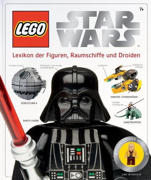 LEGO Star Wars: Alle Figuren, Raumschiffe und Droiden: Lexikon der Figuren, Raumschiffe und Droiden - -