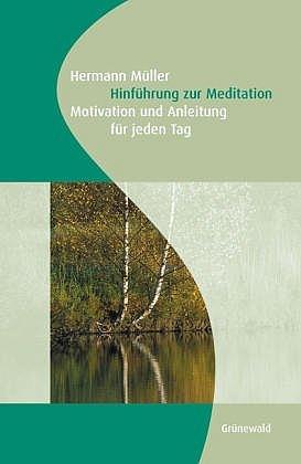 Hinführung zur Meditation: Motivation und Anlei...