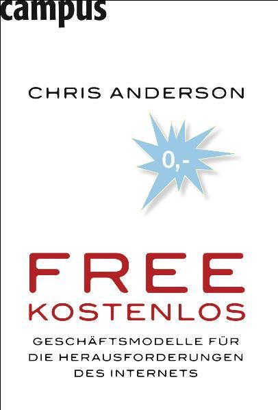 Free - Kostenlos: Geschäftsmodelle für die Hera...