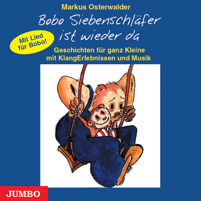 Bobo Siebenschläfer ist wieder da. CD: Geschich...