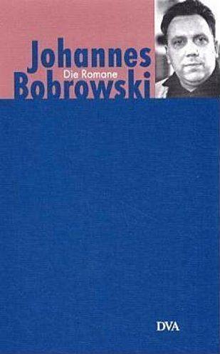 Die Romane - Johannes Bobrowski