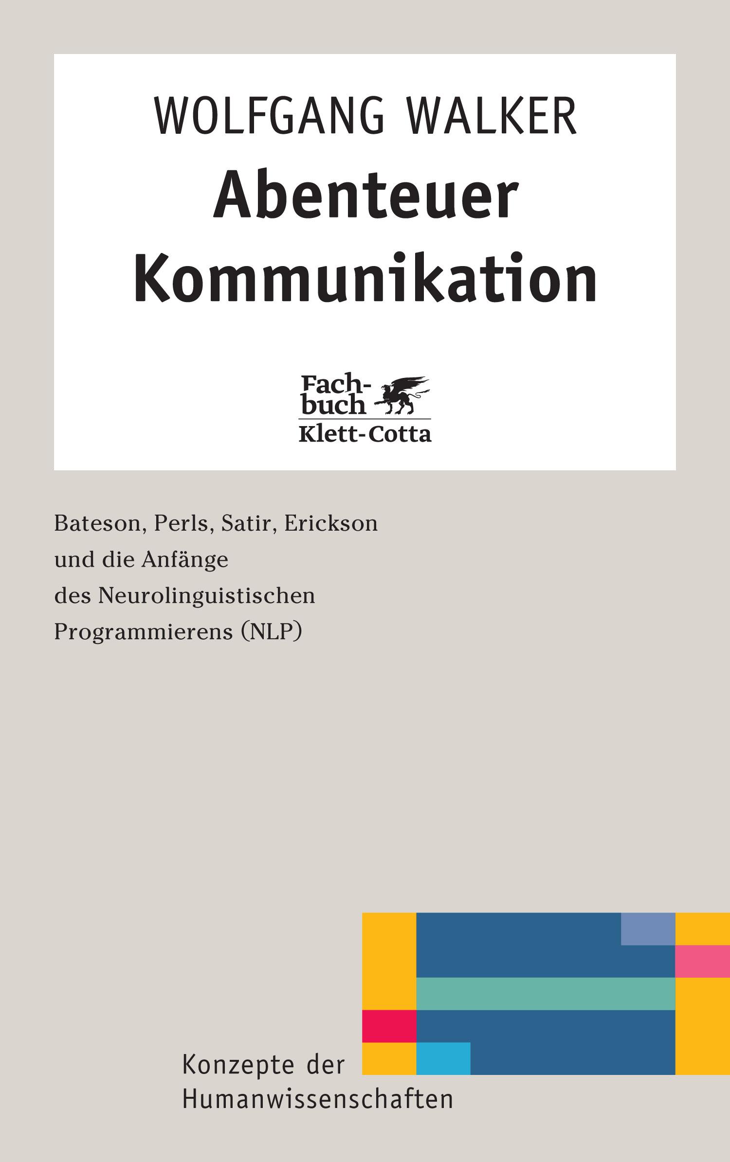 Abenteuer Kommunikation: Bateson, Perls, Satir,...
