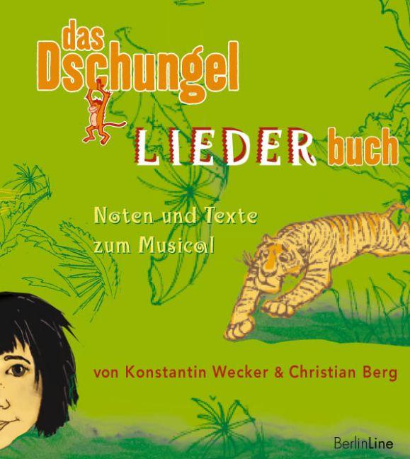 Das Dschungel LIEDERbuch: Noten und Texte zum M...