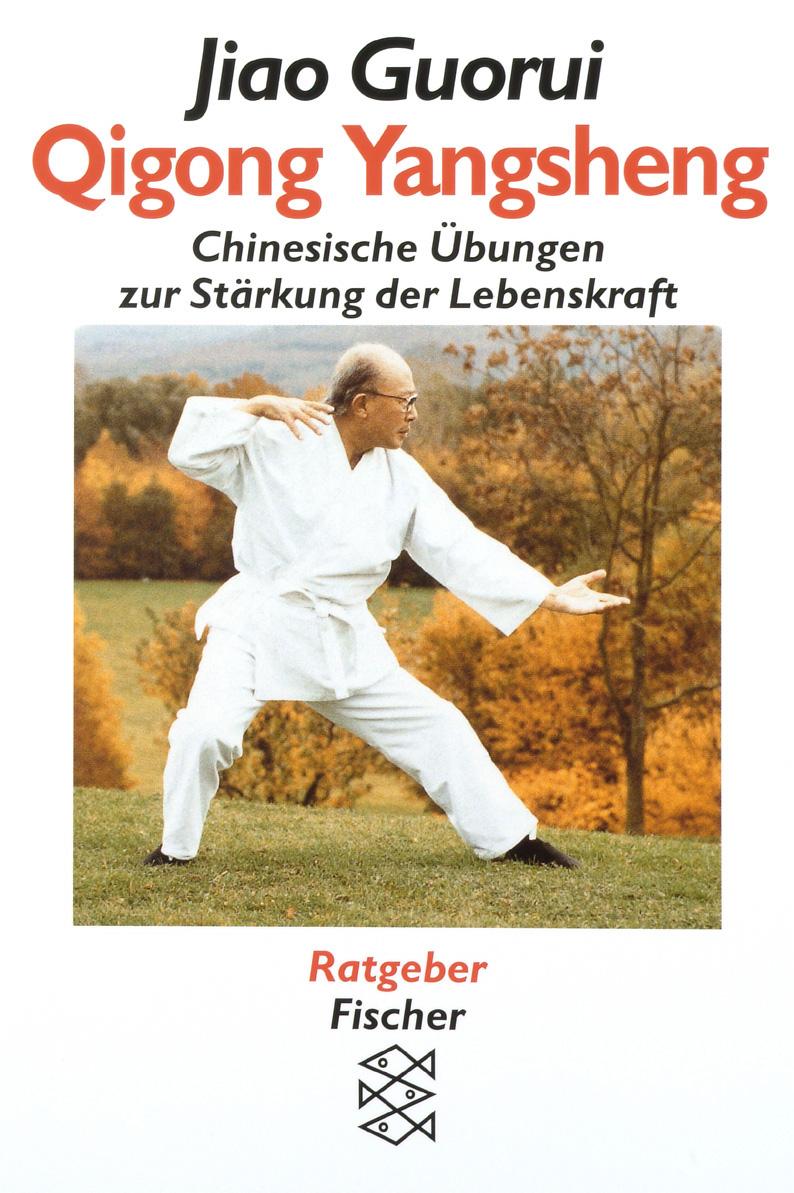 Qigong Yangsheng: Chinesische Übungen zur Stärkung der Lebenskraft - Jiao Guorui