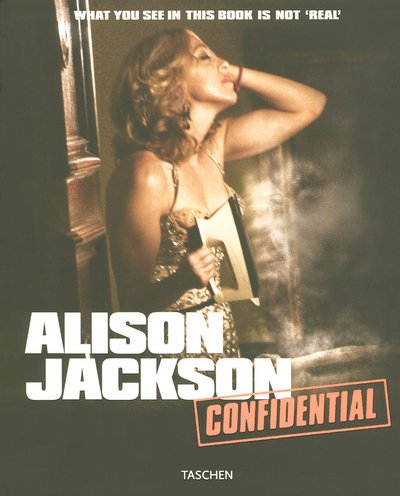 Alison Jackson: Confidential. What you see in t...