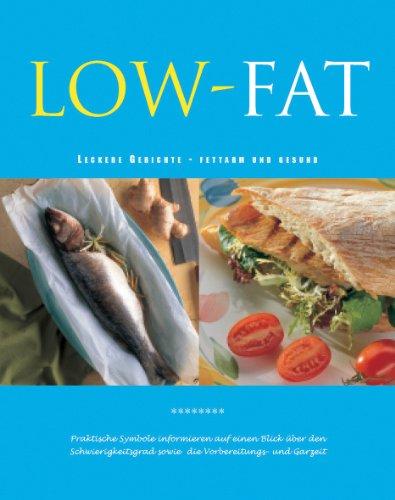 Low-Fat. Leckere Gerichte - fettarm und gesund