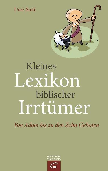 Kleines Lexikon biblischer Irrtümer: Von Adam b...