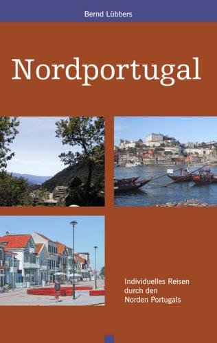 Nordportugal: Individuelles Reisen durch den No...