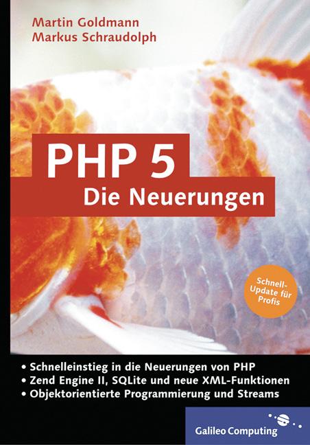 PHP 5 - Die Neuerungen. Objektorientierung, lib...