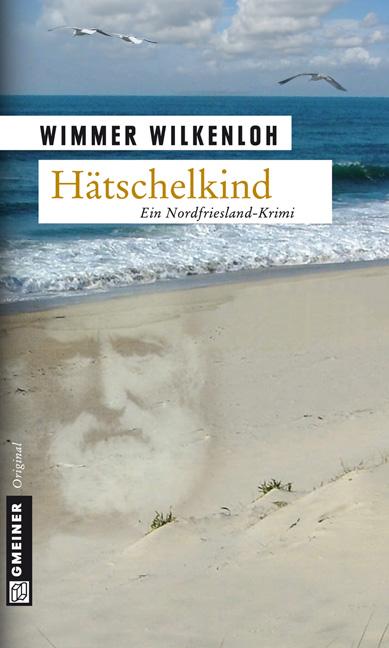 Hätschelkind: Der erste Fall für Jan Swensen - Wimmer Wilkenloh