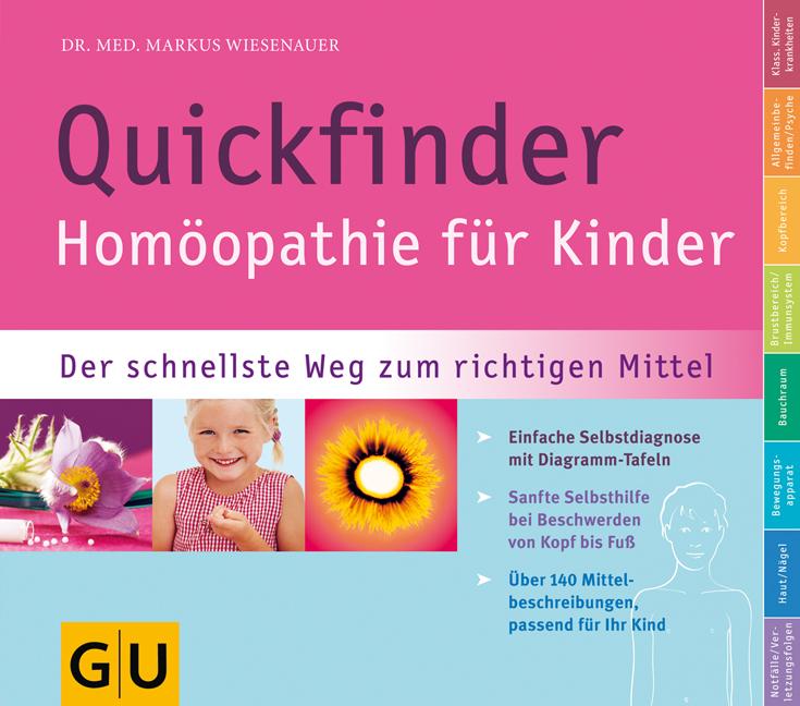 Quickfinder Homöopathie für Kinder: Der schnellste Weg zum richtigen Mittel - Markus Wiesenauer [8. Auflage 2012]