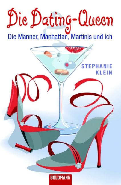 Die Dating-Queen: Die Männer, Manhattan, Martinis und ich - Stephanie Klein