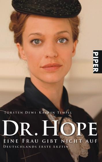 Dr.Hope - Eine Frau gibt nicht auf: Deutschlands erste Ärztin - Torsten Dewi