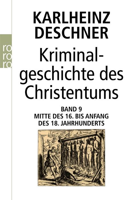 Kriminalgeschichte des Christentums: Band 9: Mitte des 16. bis Anfang des 18. Jahrhunderts. Vom Völkermord in der Neuen