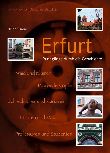 Erfurt: Rundgänge durch die Geschichte - Ulrich...