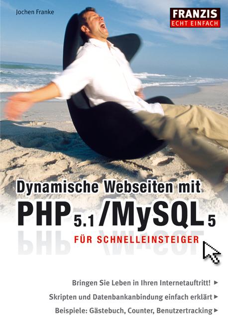 Dynamische Webseiten mit PHP 5.1 / MySQL 5: Für...