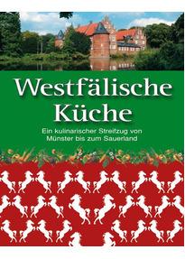 Westfälische Küche: Ein kulinarischer Streifzug von Münster bis zum ...
