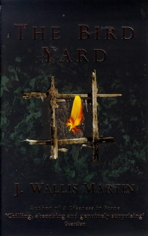 The Bird Yard - Julia Wallis Martin