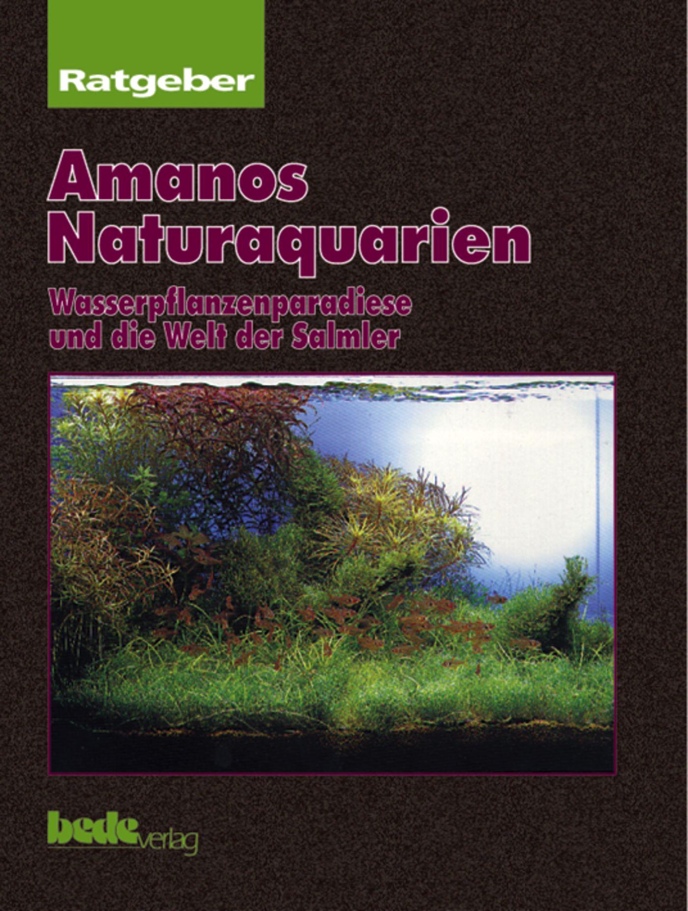 Amanos Naturaquarien, Ratgeber: Wasserpflanzenp...