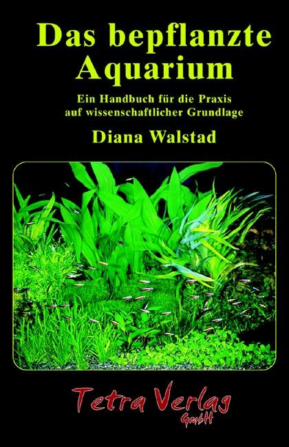 Das bepflanzte Aquarium: Ein Handbuch für die P...