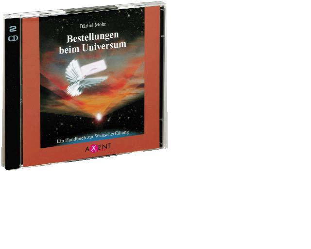 Bestellungen beim Universum: Ein Handbuch zur Wunscherfüllung - Bärbel Mohr