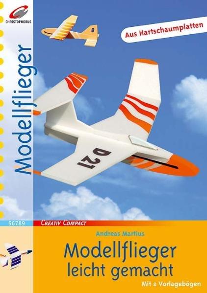 Modellflieger leicht gemacht - Andreas Martius