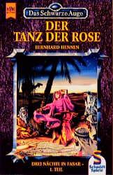 Das Schwarze Auge - Band 12: Der Tanz der Rose - Teil 1: Drei Nächte in Fasar - Bernhard Hennen