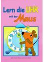 Lern die Uhr mit der Maus - Isolde Schmitt-Menzel [Gebundene Ausgabe]