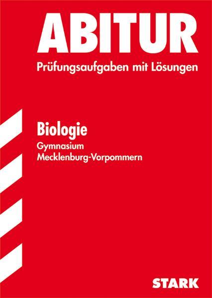Abitur-Prüfungsaufgaben Gymnasium Mecklenburg-Vorpommern: Abiturprüfung 2009 Mecklenburg-Vorpommern Abiturprüfung Biologie, - Heike Blümke