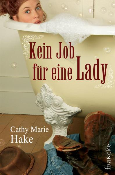 Kein Job für eine Lady - Cathy M. Hake