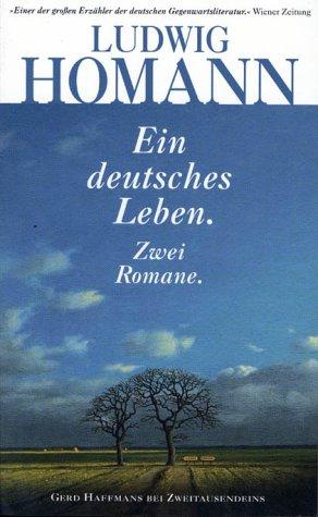 Ein deutsches Leben. Zwei Romane. Der weisse Jude. Der Hunne am Tor - Ludwig Homann